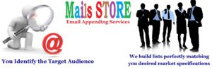 Mails Store - Email Appending Services -Email List -Mailing List